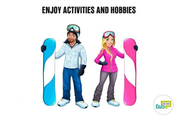 enjoy activities and hobbies