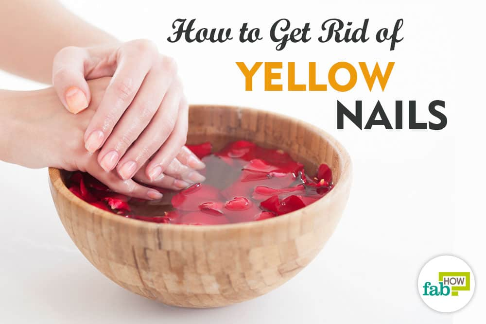 How To Get Rid Of Yellow Nails Instantly Fab How