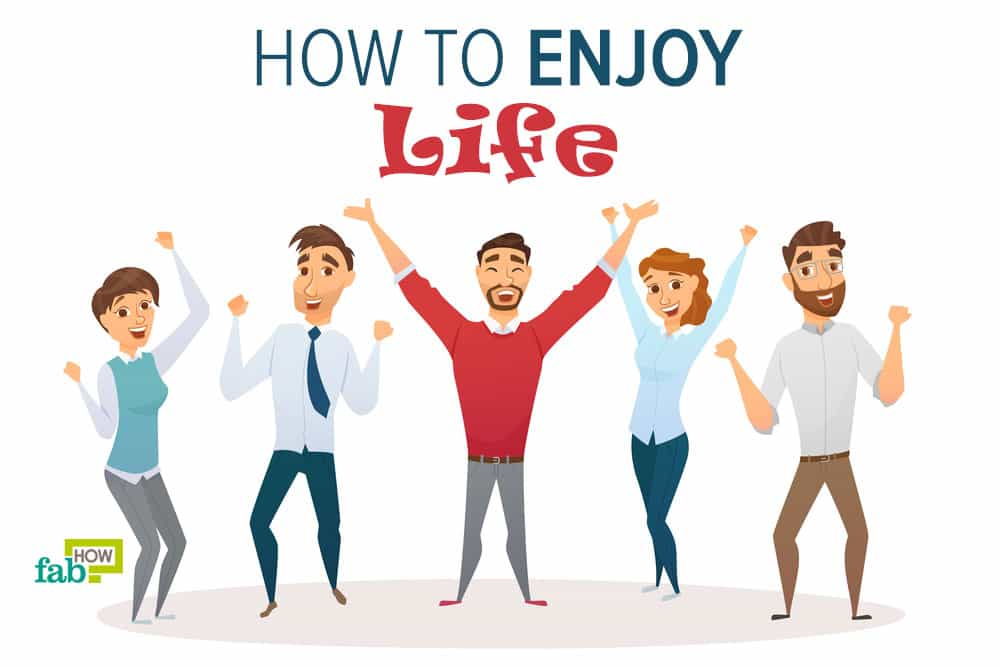 how to enjoy life