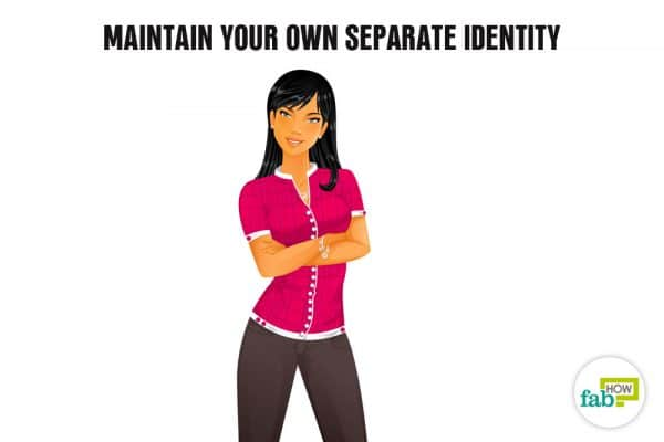 maintain your separate identity