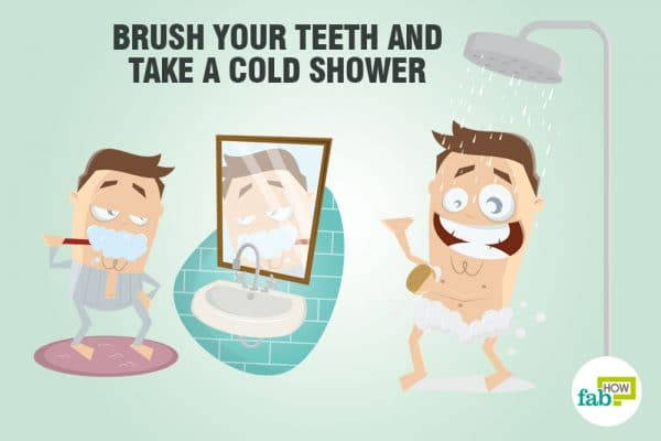 take a shower and brush your teeth to sober up fast