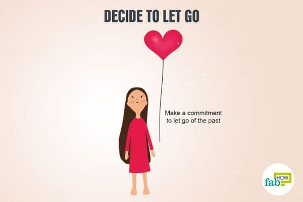 Decide to let go of past hurts and guilt