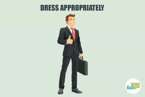 Dress appropriately and look presentable to develop good manners