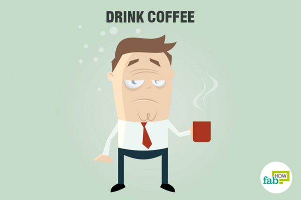 Drink coffee to make you feel more alert and sober up fast