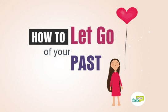 How to Let Go of Your Past: 21+ Tips to Help You Move On
