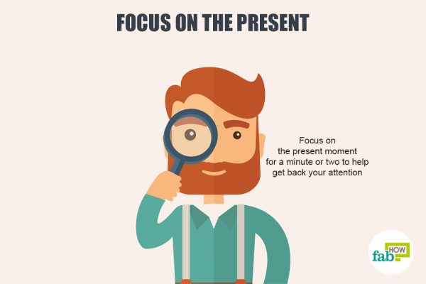 focus on the present to deal with frustration and irritation