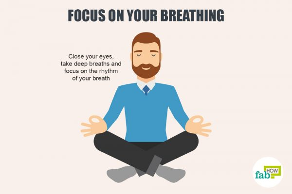 focus on your breath to deal with frustration and irritation