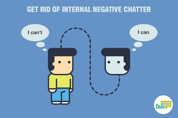 get rid of internal negative chatter to practice positive self-talk