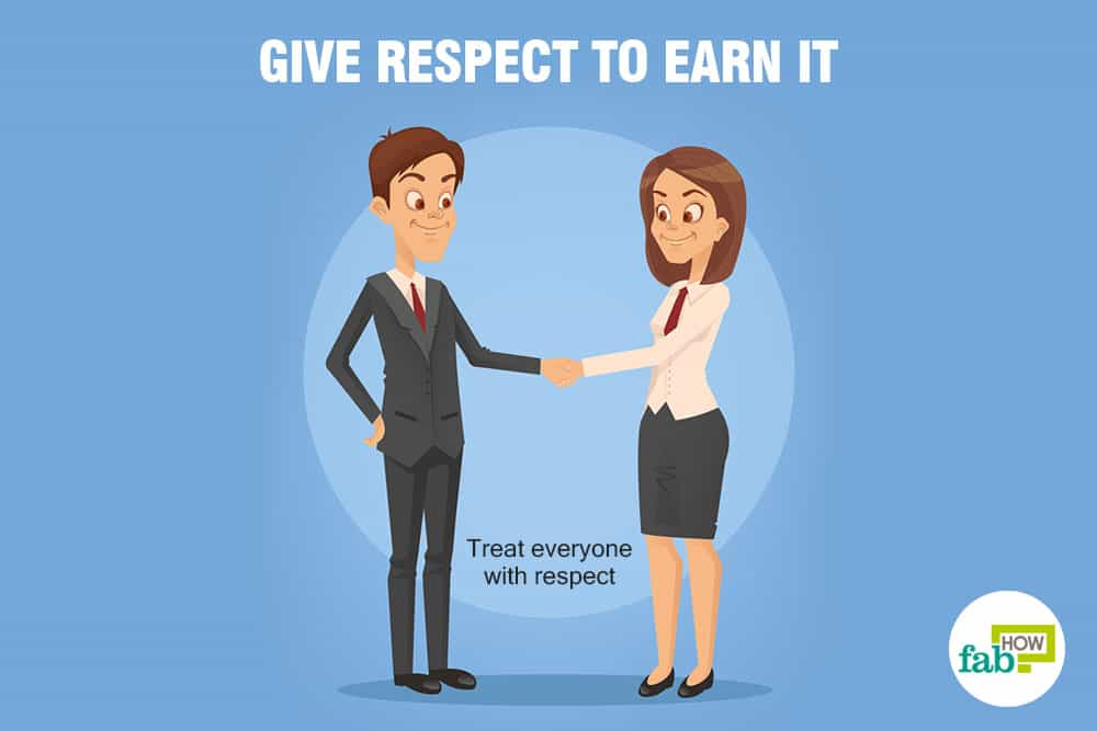how to earn more respect from others 50 things you should do