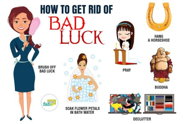 Practices you can adopt to get rid of bad luck
