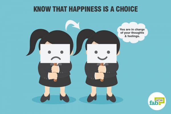Your happiness lies in your own hands; you just have to make the right choices
