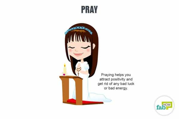 Pray regularly to get rid of bad luck