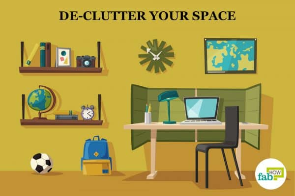 de-clutter your space to concentrate on studies