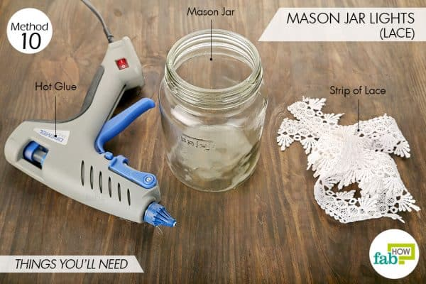 Things needed to make Mason jar lights using lace