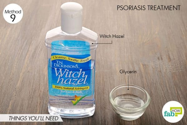 Things needed to treat psoriasis using witch hazel