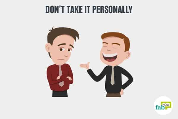 Deal with negative people by not taking things personally