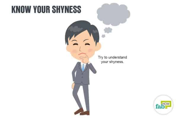 Know yourself to overcome shyness