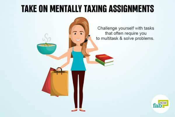 take on challenging assignments to remember anything
