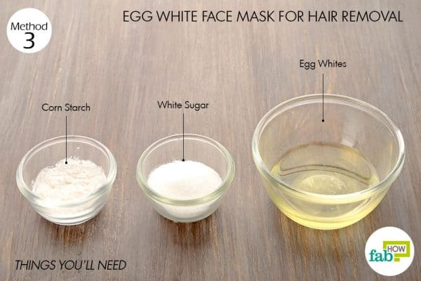 things you'll need to make egg white face mask for hair removal