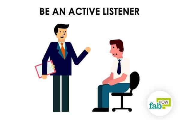 Listen carefully to start a conversation with almost anyone