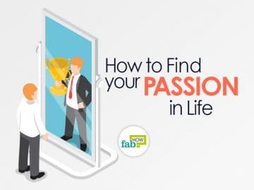How to Find Your Passion in Life: 30+ Fresh and Practical Tips