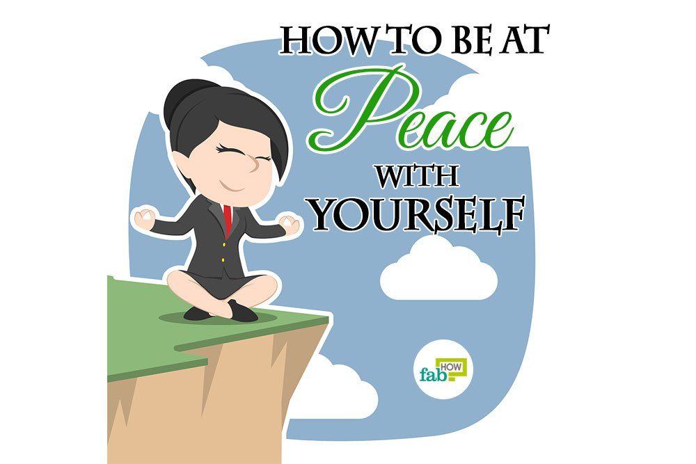 Learn how to be at peace with yourself