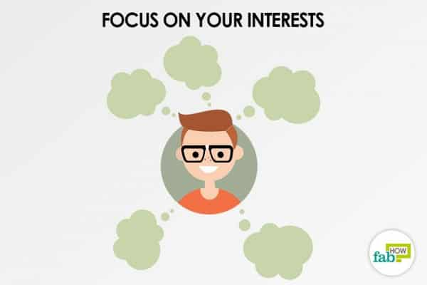 Focus on your top five interests to find your passion