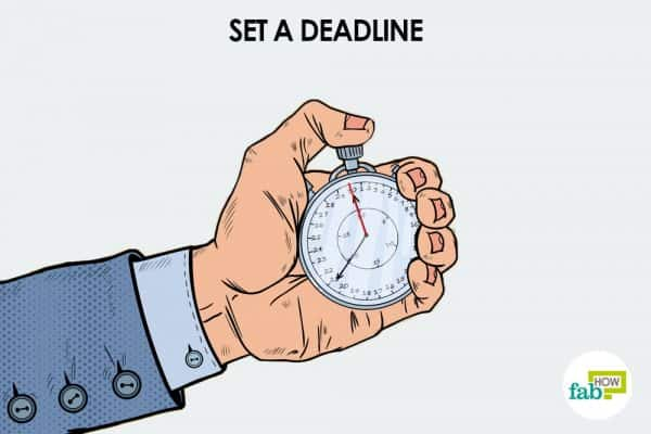 Set deadlines for tasks to motivate yourself to complete them on time