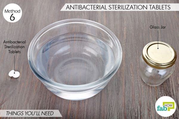Things needed to sterilize glass jars and bottles using antibacterial sterilization tablets