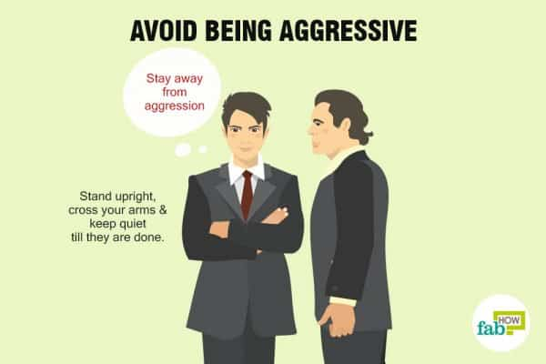 Avoid being aggressive to deal with a narcissist