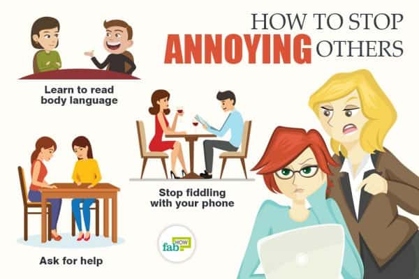 Follow these tips to stop being annoying