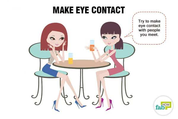 Make eye contact to be more social