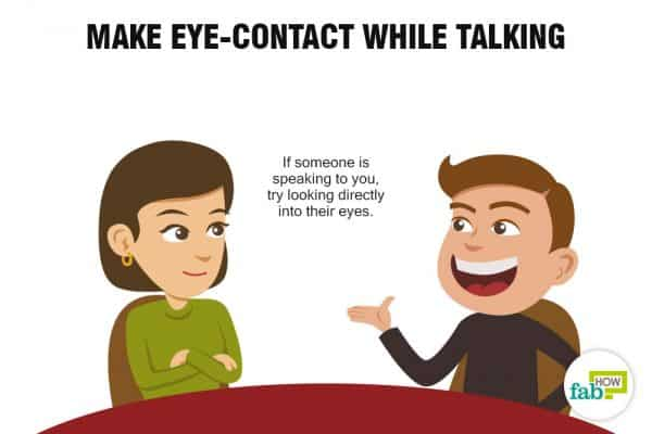 Make eye contact while talking to stop being socially awkward