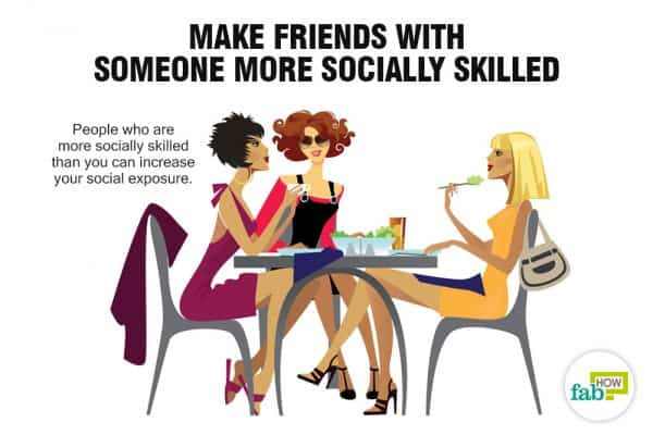 Make friends with socially-skilled people to stop being socially awkward