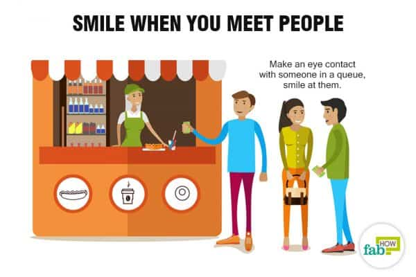 Smile when you meet people to stop being socially awkward