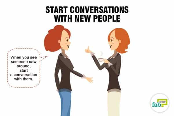 Start conversations with new people to be more social