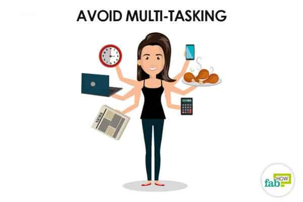 avoid multi tasking