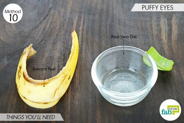 Things you'll need to treat puffy eyes with banana peel for heath and beauty