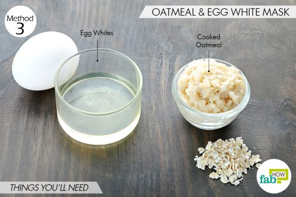 things you'll need to make egg white and oatmeal face mask for blackheads