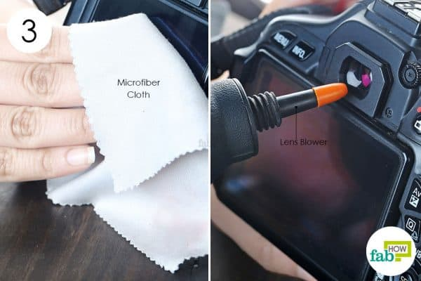 clean the screen and viewfinder with microfiber cloth to clean dslr the right way