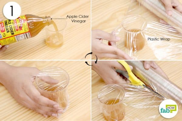 pour apple cider vinegar and plastic wrap
