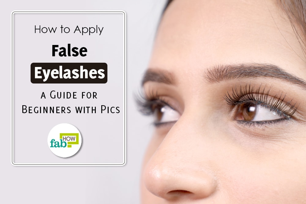 How To Apply False Eyelashes A Guide For Beginners With Pics Fab How
