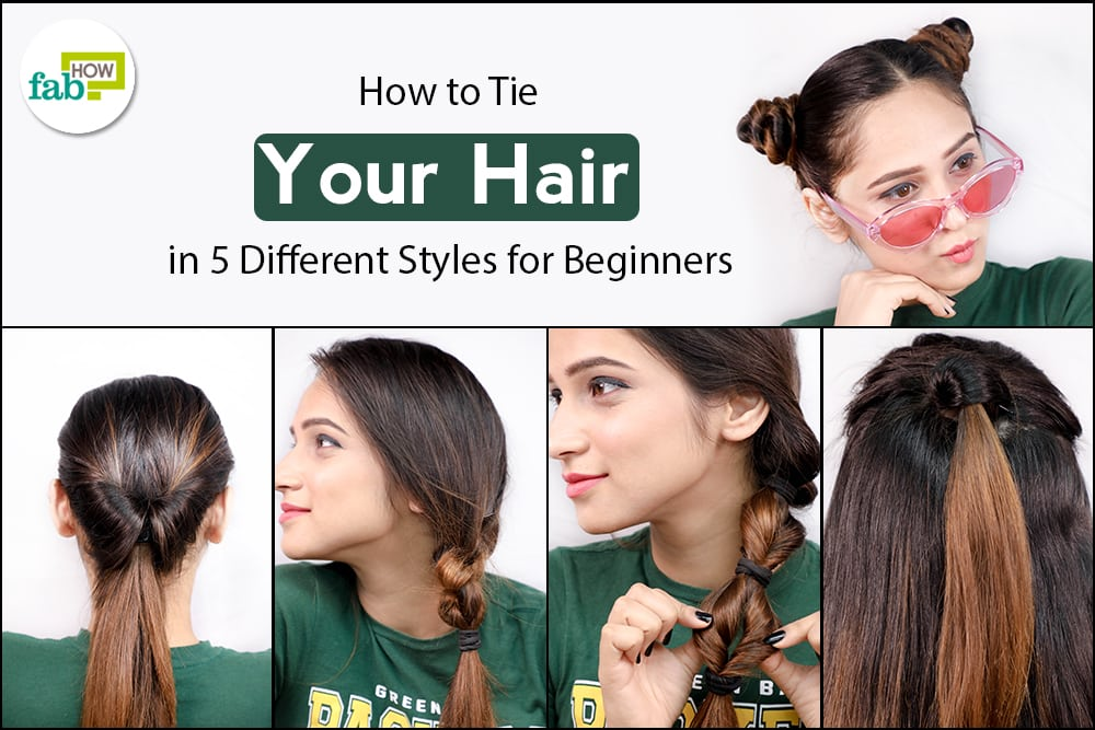 How to Tie Your Hair in 5 Different Styles for Beginners  ccc2daa2136